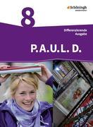 P.A.U.L. D. (Paul) 8. Schülerbuch. Persönliches Arbeits- und Lesebuch Deutsch - Differenzierende Ausgabe
