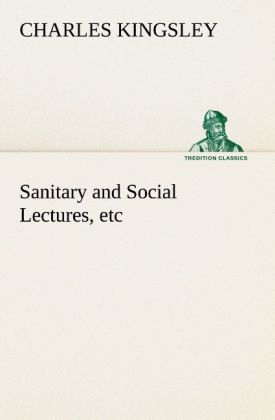 Sanitary and Social Lectures, etc als Buch