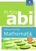 Fit fürs Abi. Mathematik Klausur-Training