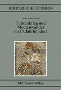 Türkenkrieg und Medienwandel im 15. Jahrhundert