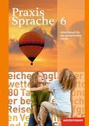 Praxis Sprache 6. Arbeitsbuch. Allgemeine Ausgabe