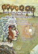 """""""Heilungsmethoden Mit Hilfe Des Bewusstseins"""" (German Edition)"""