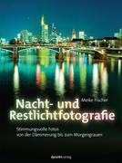 Nacht- und Restlichtfotografie
