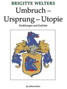 Umbruch - Ursprung - Utopie