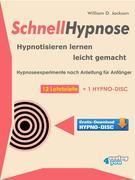 Schnellhypnose. Hypnotisieren lernen leicht gemacht.