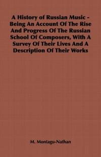 History of Russian Music - Being an Account of ...