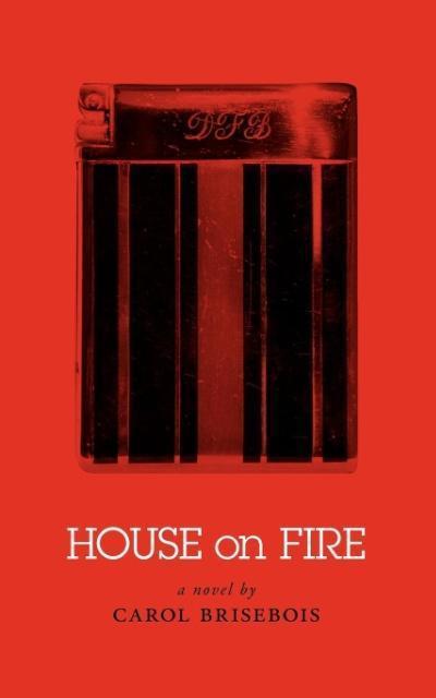 House on Fire als Taschenbuch von Carol Brisebois