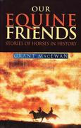 Our Equine Friends: Stories of Horses in History