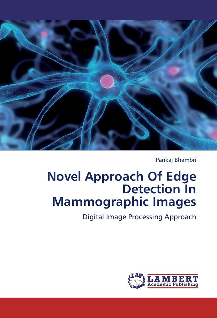 Novel Approach Of Edge Detection In Mammographi...