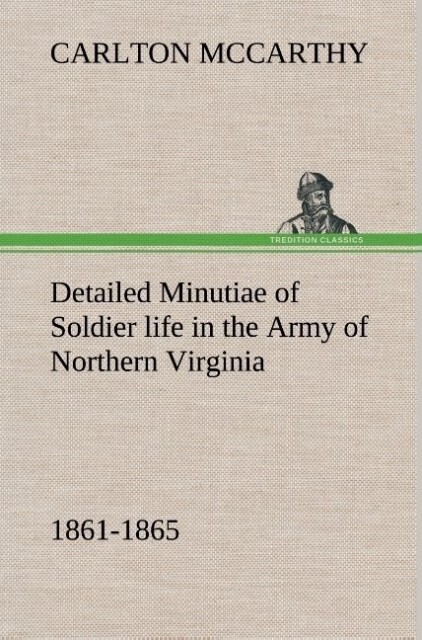 Detailed Minutiae of Soldier life in the Army o...