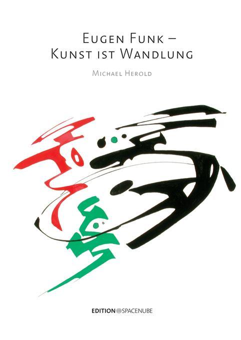 Eugen Funk - Kunst ist Wandlung als Buch von Mi...