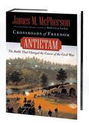 Crossroads of Freedom: Antietam