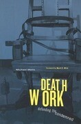 Deathwork: Defending the Condemned