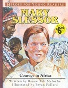 Mary Slessor Courage in Africa (Heroes for Young Readers)