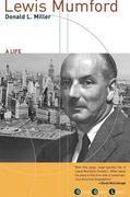 Lewis Mumford: A Life