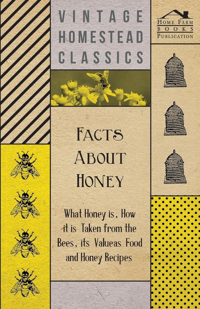 Facts about Honey - What Honey is, How it is Ta...