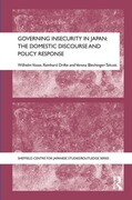 Governing Insecurity in Japan: The Domestic Discourse and Policy Response