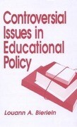 Controversial Issues in Educational Policy
