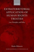 Extraterritorial Application of Human Rights Treaties: Law, Principles, and Policy