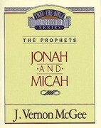 Thru the Bible Vol. 29: The Prophets (Jonah/Micah)