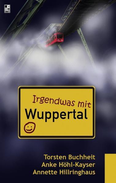 Irgendwas mit Wuppertal als Buch von Torsten Bu...