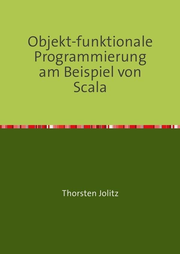 Objekt-funktionale Programmierung am Beispiel v...
