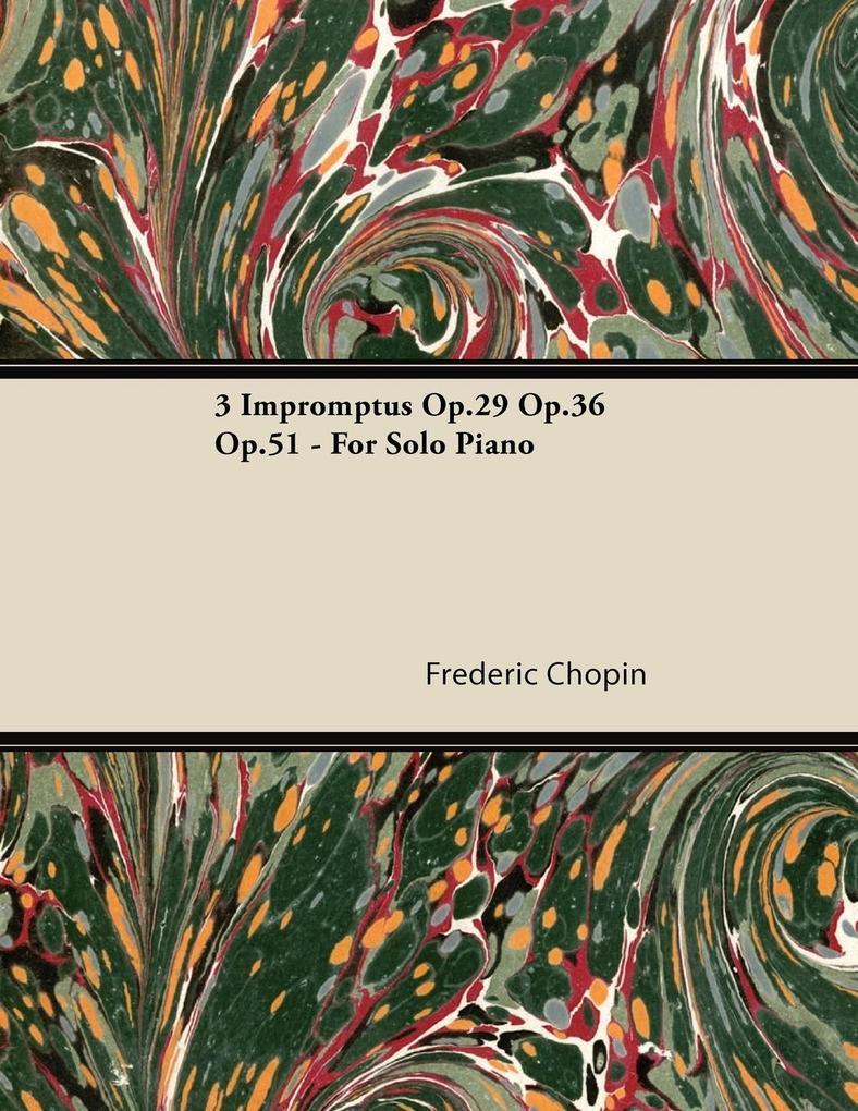 3 Impromptus Op.29 Op.36 Op.51 - For Solo Piano...