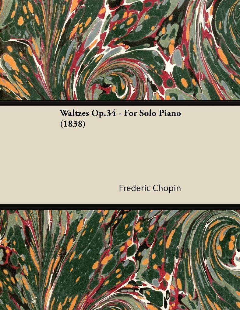 Waltzes Op.34 - For Solo Piano (1838) als Tasch...
