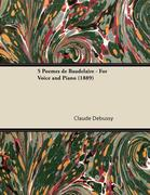 5 Poèmes de Baudelaire - For Voice and Piano (1889)