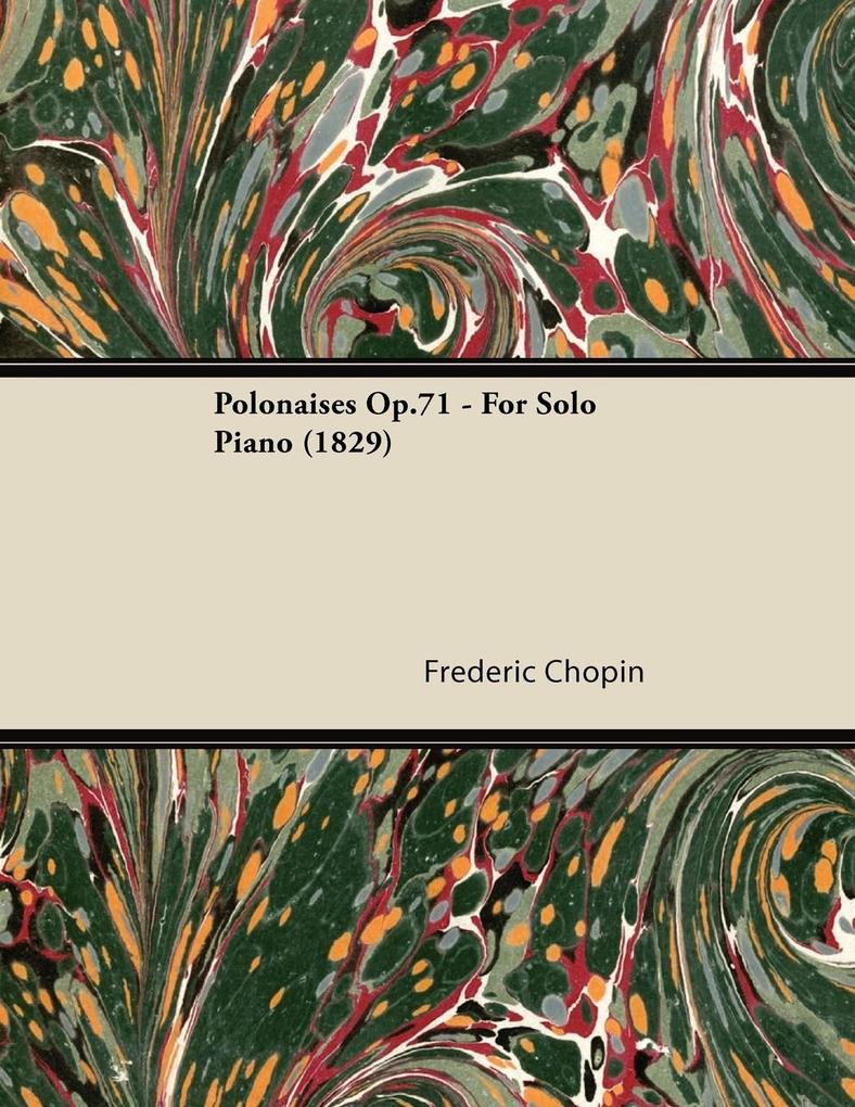 Polonaises Op.71 - For Solo Piano (1829) als Ta...