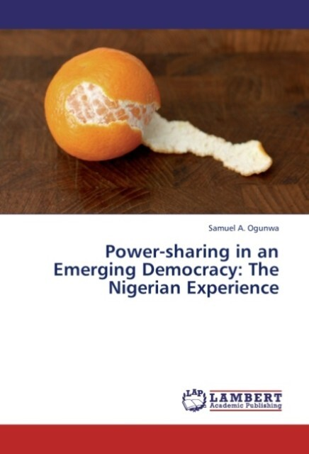 Power-sharing in an Emerging Democracy: The Nig...