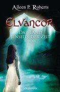 Elvancor 01 - Das Land jenseits der Zeit