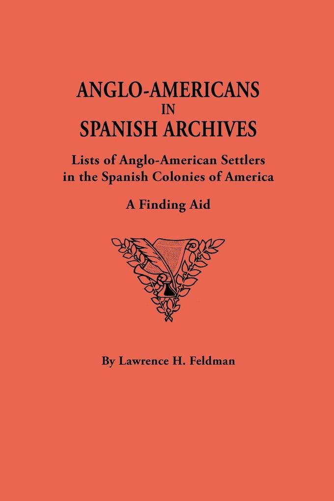 Anglo-Americans in Spanish Archives. Lists of A...