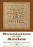 Revolution in the Andes: The Age of Túpac Amaru
