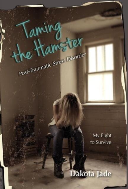 Taming the Hamster als Buch von Dakota Jade