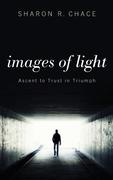 Images of Light: Ascent to Trust in Triumph