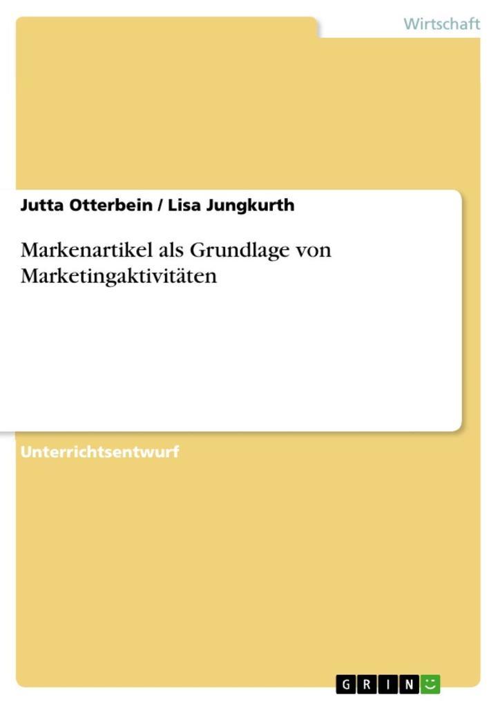 Markenartikel als Grundlage von Marketingaktivi...