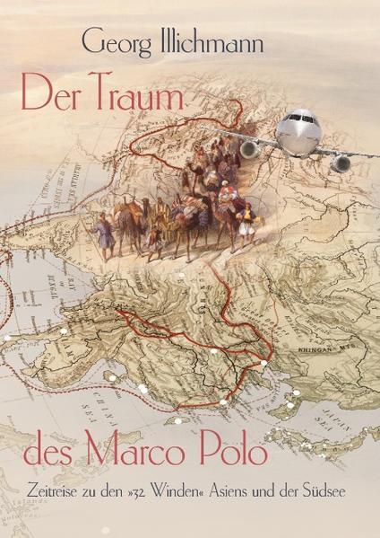 Der Traum des Marco Polo als Buch von Georg Ill...