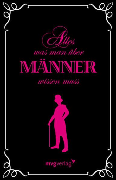 Alles, was man über Männer wissen muss als Buch...