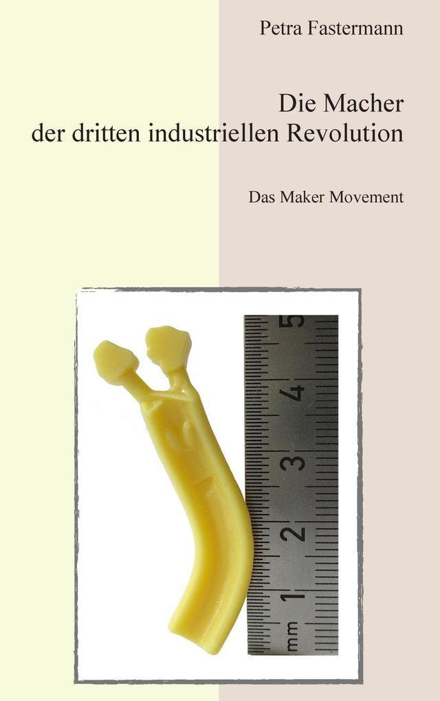 Die Macher der dritten industriellen Revolution als eBook