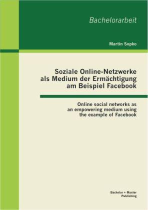 Soziale Online-Netzwerke als Medium der Ermächt...