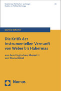 Die Kritik der instrumentellen Vernunft von Weber bis Habermas
