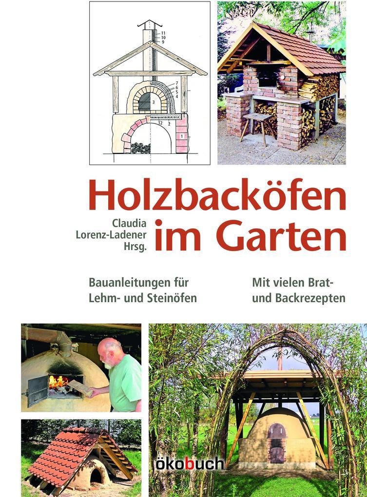 Holzbacköfen im Garten als Buch von Claudia Lor...