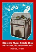 Deutsche Musik-Charts 1955 als Buch von Manfred...