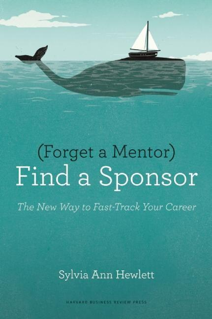 Forget a Mentor, Find a Sponsor als Buch von Sy...