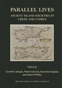 Parallel Lives: Ancient Island Societies in Crete and Cyprus: Papers Arising from the Conference in Nicosia Organised by the British S