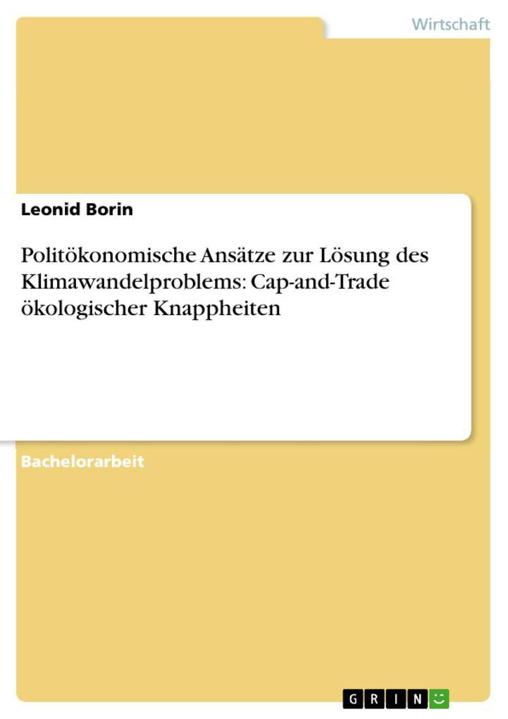 Politökonomische Ansätze zur Lösung des Klimawandelproblems: Cap-and-Trade ökologischer Knappheiten als eBook Download von Leonid Borin - Leonid Borin