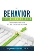The Behavior Breakthrough: Leading Your Organization to a New Competitive Advantage