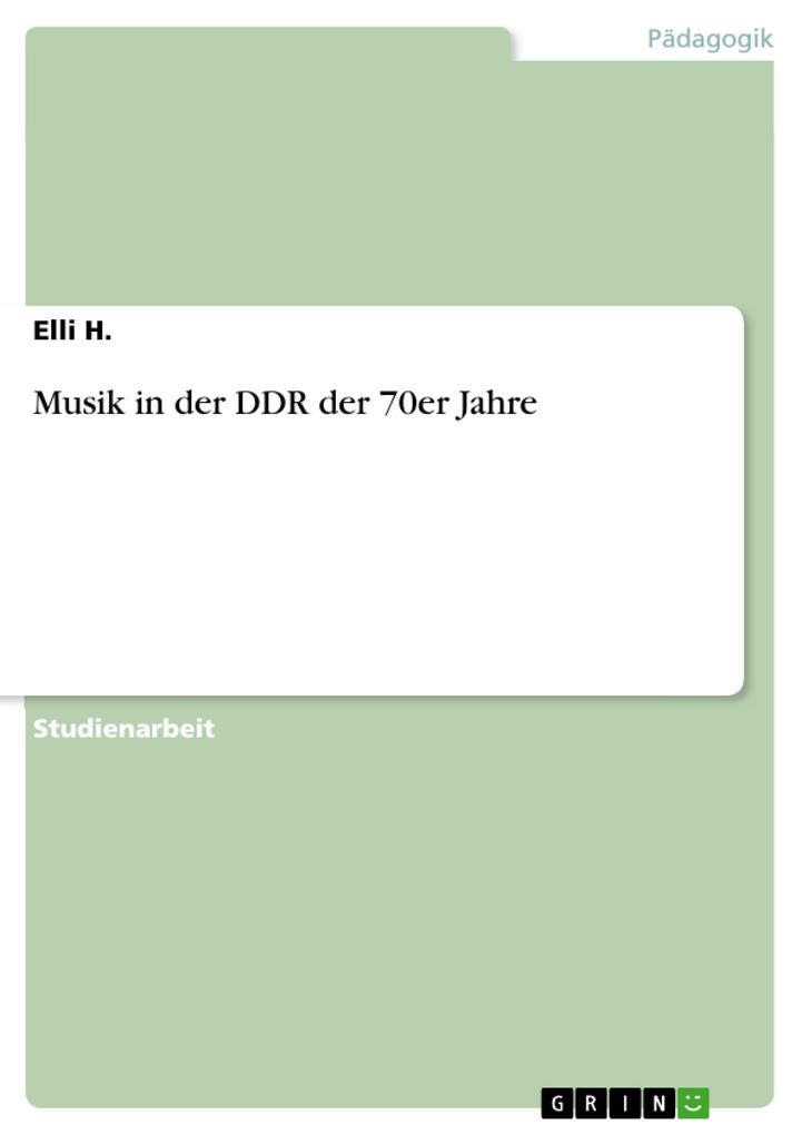 Musik in der DDR der 70er Jahre als Buch von El...