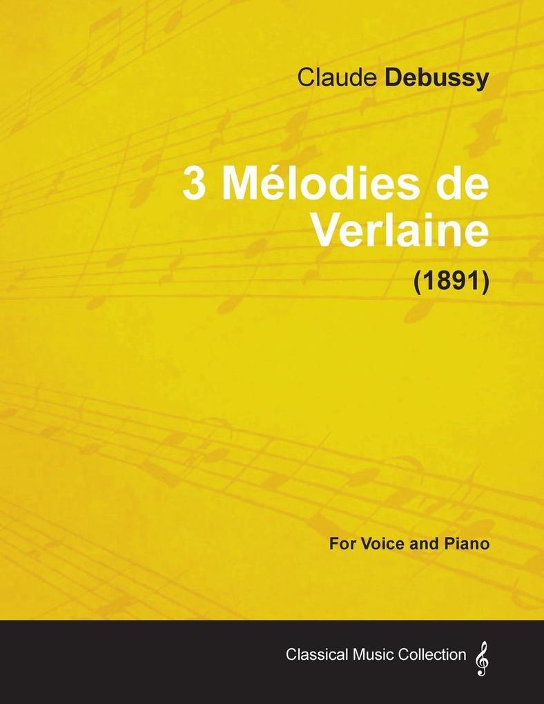 3 Mélodies de Verlaine - For Voice and Piano (1...
